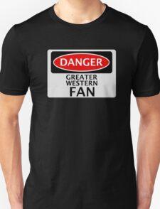 DANGER GREAT WESTERN FAN FAKE FUNNY SAFETY SIGN SIGNAGE Unisex T-Shirt