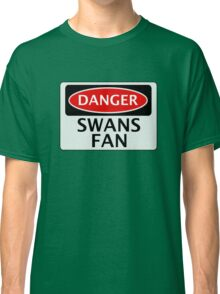 DANGER SWANS FAN FAKE FUNNY SAFETY SIGN SIGNAGE Classic T-Shirt