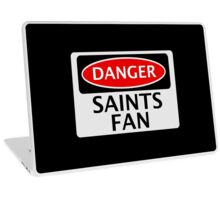 DANGER SAINTS FAN FAKE FUNNY SAFETY SIGN SIGNAGE Laptop Skin