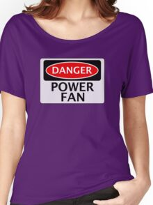 DANGER POWER FAN FAKE FUNNY SAFETY SIGN SIGNAGE Women's Relaxed Fit T-Shirt