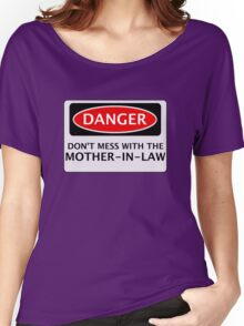 DANGER DON'T MESS WITH THE MOTHER-IN-LAW, FAKE FUNNY WEDDING SAFETY SIGN SIGNAGE Women's Relaxed Fit T-Shirt