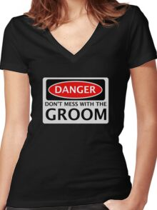 DANGER DON'T MESS WITH THE GROOM, FAKE FUNNY WEDDING SAFETY SIGN SIGNAGE Women's Fitted V-Neck T-Shirt