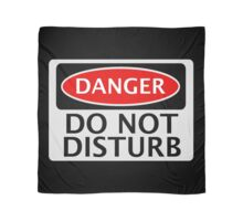 DANGER DO NOT DISTURB FAKE FUNNY SAFETY SIGN SIGNAGE Scarf