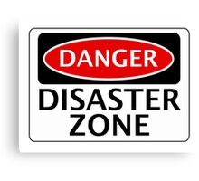 DANGER DISASTER ZONE FAKE FUNNY SAFETY SIGN SIGNAGE Canvas Print