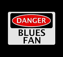 DANGER BLUES FAN FAKE FUNNY SAFETY SIGN SIGNAGE by DangerSigns