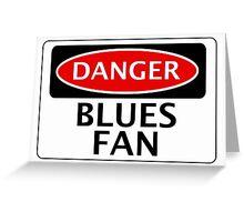 DANGER BLUES FAN FAKE FUNNY SAFETY SIGN SIGNAGE Greeting Card