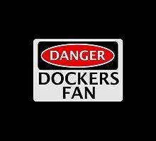 DANGER DOCKERS FAN FAKE FUNNY SAFETY SIGN SIGNAGE by DangerSigns