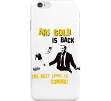 Ari Gold is BACK iPhone Case/Skin