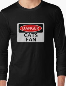 DANGER CATS FAN FAKE FUNNY SAFETY SIGN SIGNAGE Long Sleeve T-Shirt