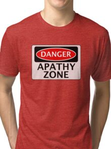 DANGER APATHY ZONE FAKE FUNNY SAFETY SIGN SIGNAGE Tri-blend T-Shirt