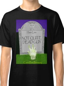 Not Quite Dead Guy Classic T-Shirt