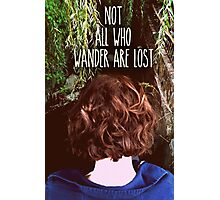 Not All Who Wander Are Lost Photographic Print