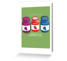 Proud Member of the Jelly of the Month Club Greeting Card
