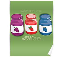 Proud Member of the Jelly of the Month Club Poster