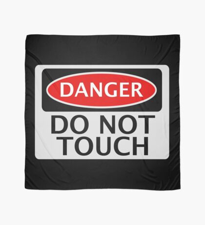 DANGER DO NOT TOUCH FUNNY FAKE SAFETY SIGN SIGNAGE Scarf