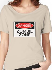 DANGER ZOMBIE ZONE FUNNY FAKE SAFETY SIGN SIGNAGE Women's Relaxed Fit T-Shirt