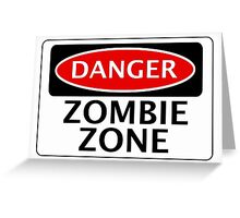 DANGER ZOMBIE ZONE FUNNY FAKE SAFETY SIGN SIGNAGE Greeting Card