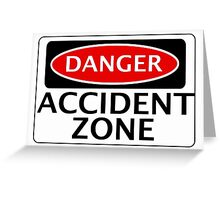 DANGER ACCIDENT ZONE FAKE FUNNY SAFETY SIGN SIGNAGE Greeting Card