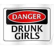 DANGER DRUNK GIRLS FAKE FUNNY SAFETY SIGN SIGNAGE Poster