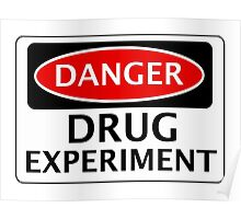 DANGER DRUG EXPERIMENT FAKE FUNNY SAFETY SIGN SIGNAGE Poster