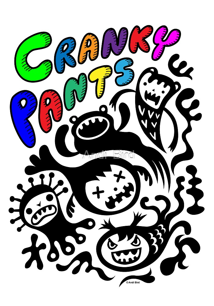 Cranky Pants  by Andi Bird