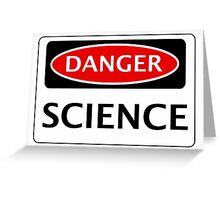 DANGER SCIENCE FAKE FUNNY SAFETY SIGN SIGNAGE Greeting Card
