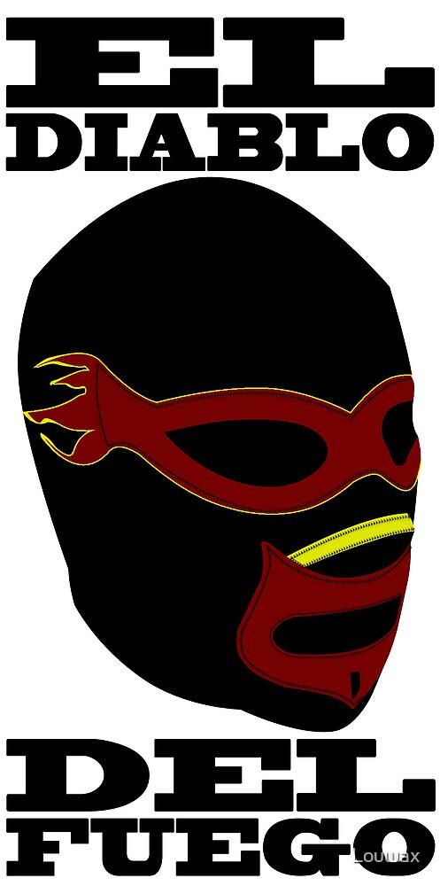 El Diablo Del Fuego by Louwax