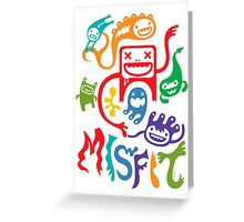 Misfit  Greeting Card