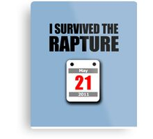 I Survived The Rapture (May 2011) Metal Print