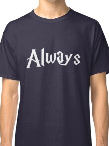 "Harry Potter- ""Always"" Classic T-Shirt"
