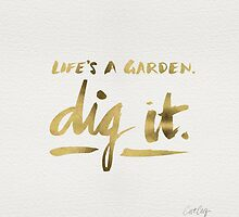 Dig It – Gold Ink by Cat Coquillette