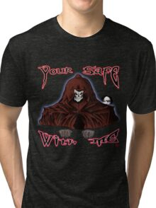 GRIM REAPER AND SIDE KICK/ YOUR SAFE WITH ME Tri-blend T-Shirt
