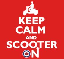 Keep Calm and Scooter On by Auslandesign