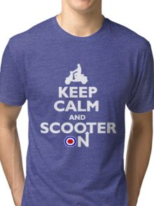 Keep Calm and Scooter On Tri-blend T-Shirt