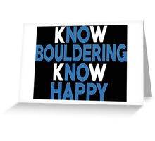 Know Bouldering Know Happy - Custom Tshirt Greeting Card