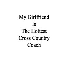 My Girlfriend Is The Hottest Cross Country Coach  by supernova23