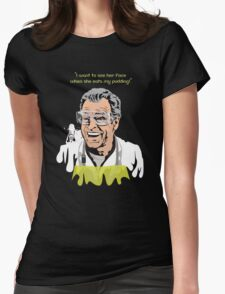 """Walter Bishop - """"I Want to see..."""" Fringe- Womens Fitted T-Shirt"""