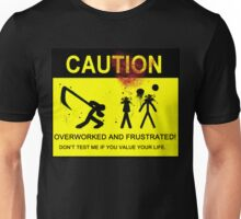 Overworked And Frustrated! Unisex T-Shirt