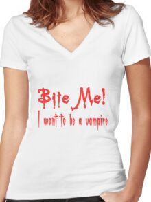 Bite Me I Want To Be A Vampire Women's Fitted V-Neck T-Shirt