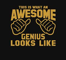 This is What an AWESOME GENIUS Looks Like T-Shirt