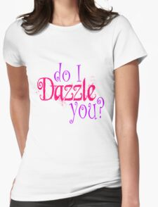 Do I Dazzle You? Twilight Womens Fitted T-Shirt