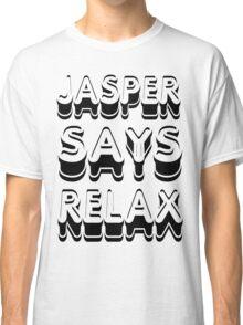 Jasper Says Relax Twilight Shirt Classic T-Shirt