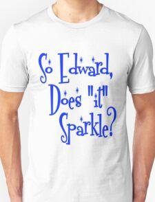 """Edward, Does """"It"""" Sparkle Twilight T-Shirt"""