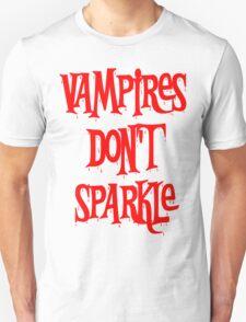 Vampires Don't Sparkle Twilight Unisex T-Shirt