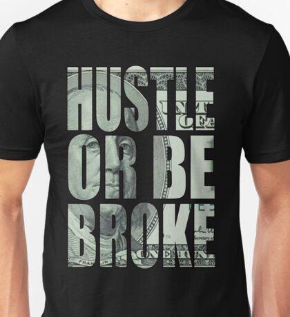 HUSTLE OR BE BROKE Unisex T-Shirt