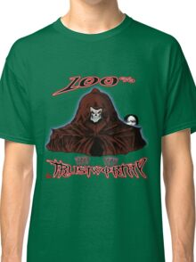 GRIM REAPER AND SIDE KICK/ 100% TRUSTWORTHY Classic T-Shirt