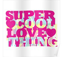 super, cool, love, thing Poster