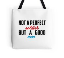 Non a perfect soldier but a good man  Tote Bag