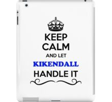 Keep Calm and Let KIKENDALL Handle it iPad Case/Skin
