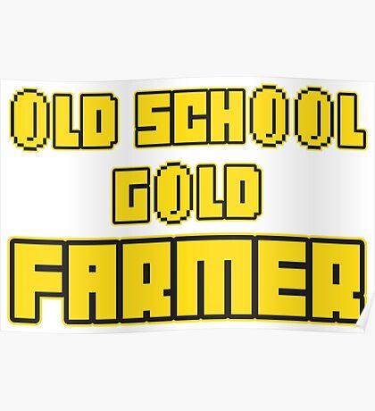 Old school gold farmer Poster